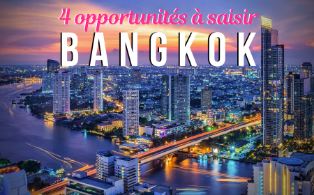 4 opportunités à saisir à Bangkok!